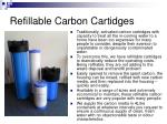 refillable carbon cartidges