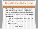 based indexed addressing