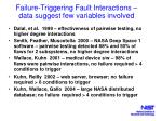 failure triggering fault interactions data suggest few variables involved