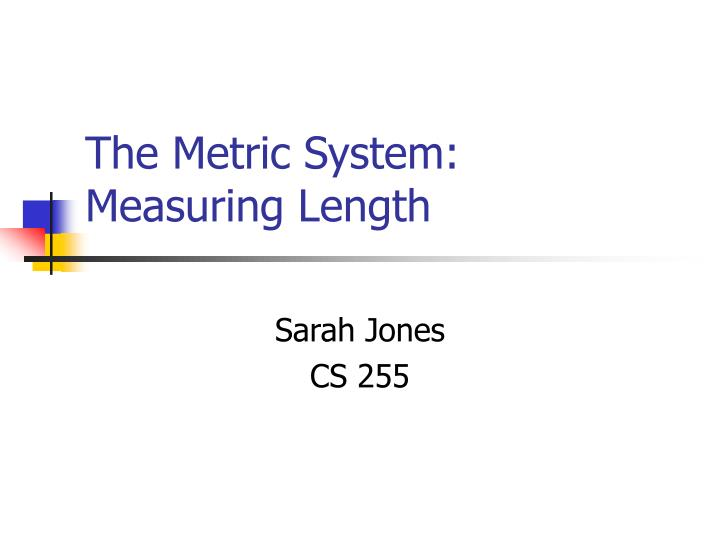 the metric system measuring length n.