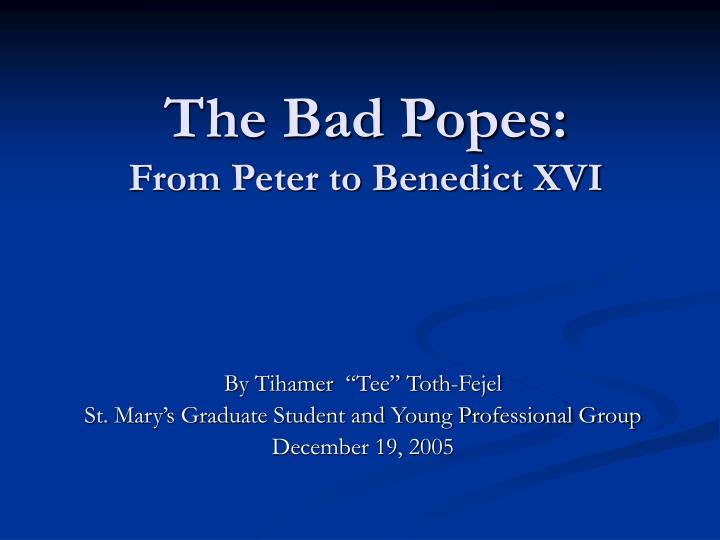 the bad popes from peter to benedict xvi n.