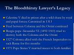 the bloodthirsty lawyer s legacy