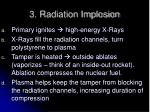 3 radiation implosion