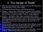 b the danger of fizzle