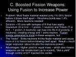 c boosted fission weapons using fusion to increase power1