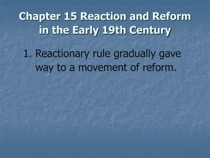 chapter 15 reaction and reform in the early 19th century n.
