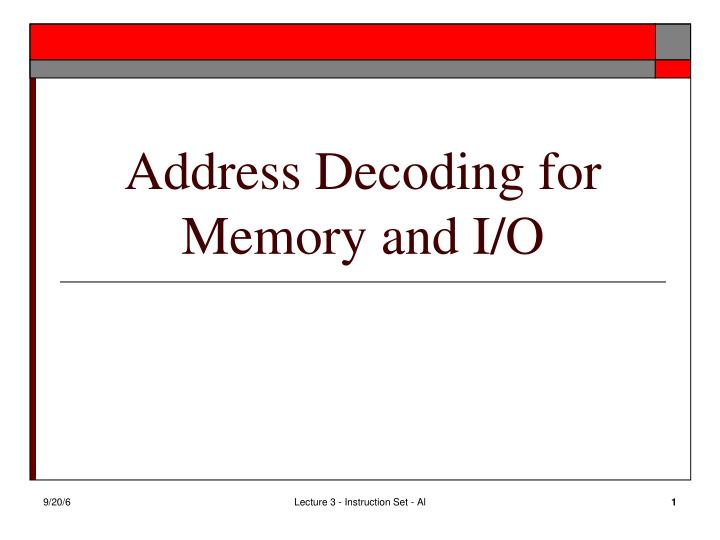 address decoding for memory and i o n.