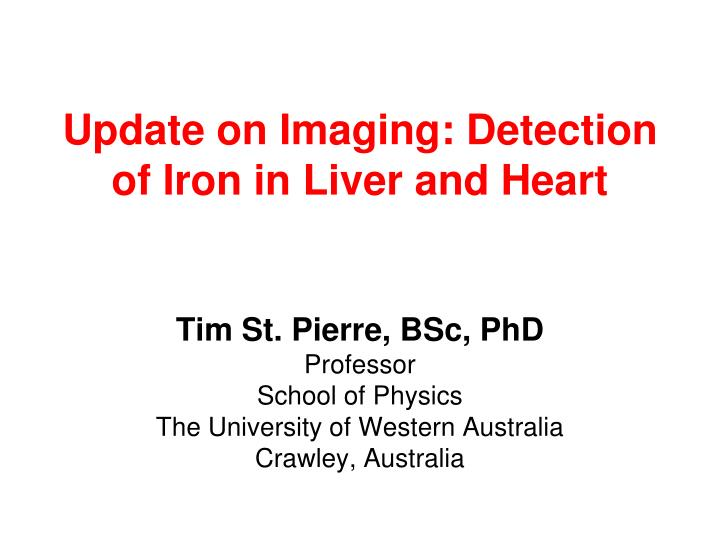 update on imaging detection of iron in liver and heart n.