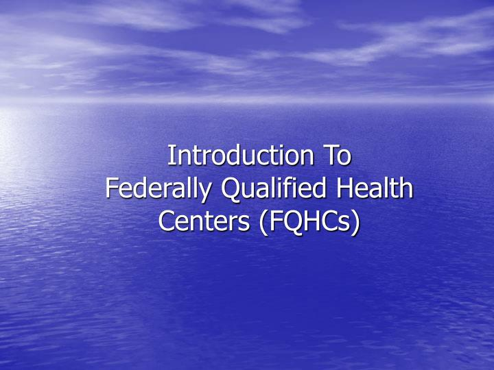 introduction to federally qualified health centers fqhcs n.