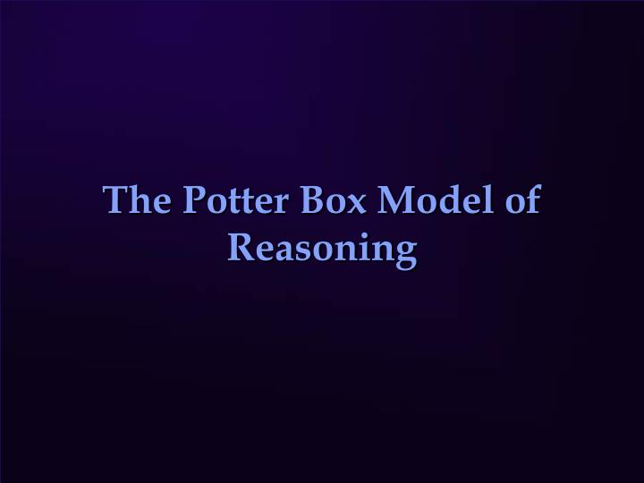 the potter box model of reasoning n.