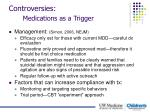 controversies medications as a trigger2