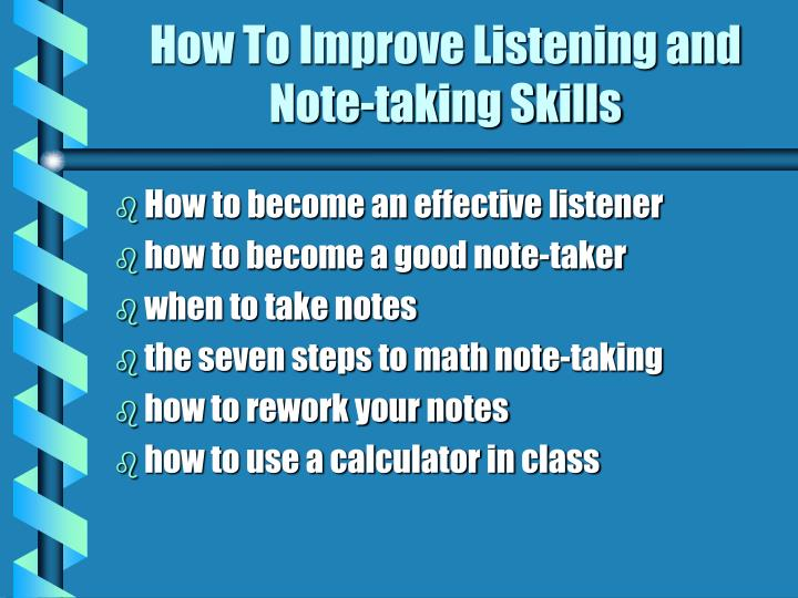 how to improve listening and note taking skills n.