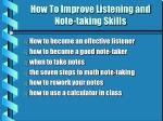how to improve listening and note taking skills