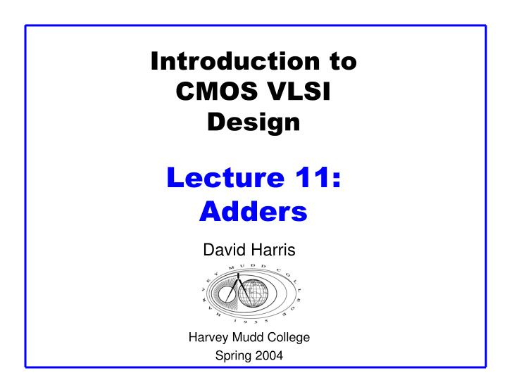 introduction to cmos vlsi design lecture 11 adders n.