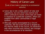 history of canon law body of laws made or adopted by an ecclesiastical authority
