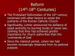 reform 14 th 18 th centuries