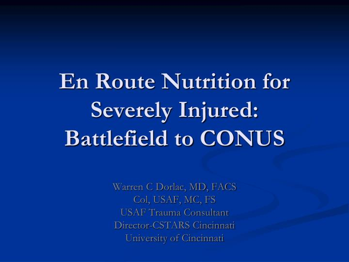 en route nutrition for severely injured battlefield to conus n.