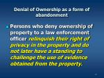 denial of ownership as a form of abandonment