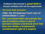 evidence discovered in good faith or honest mistake will not be suppressed