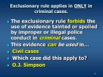 exclusionary rule applies in only in criminal cases