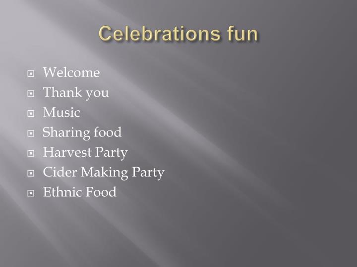 Celebrations fun