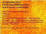 actinomycete immunosuppressants have many activities