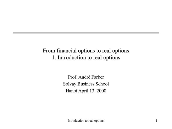 from financial options to real options 1 introduction to real options n.