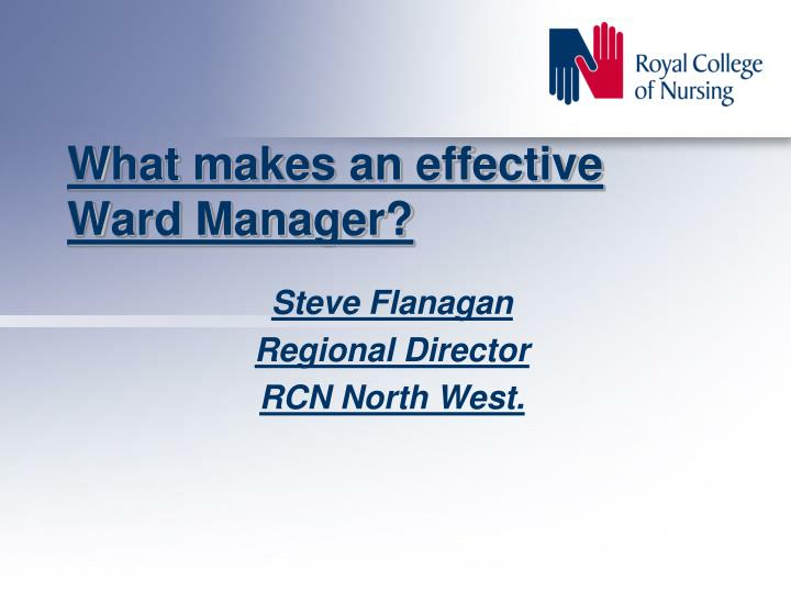 what makes an effective ward manager n.