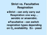 strict vs facultative respiration