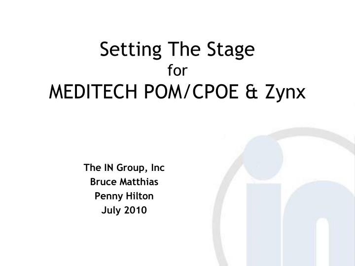 Setting the stage for meditech pom cpoe zynx