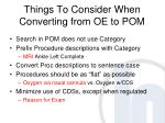 things to consider when converting from oe to pom