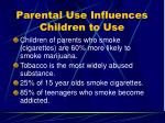 parental use influences children to use