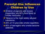 parental use influences children to use