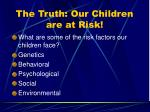 the truth our children are at risk