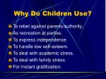 why do children use