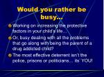 would you rather be busy
