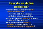how do we define addiction3