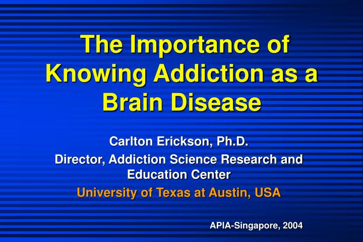 the importance of knowing addiction as a brain disease n.