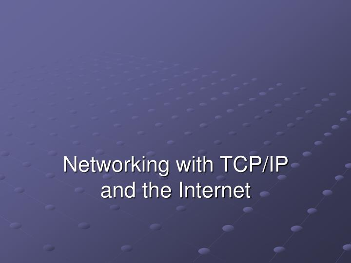 networking with tcp ip and the internet n.