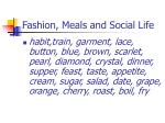 fashion meals and social life