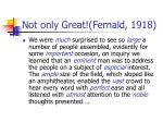 not only great fernald 1918