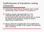 inefficiencies of transform coding classical