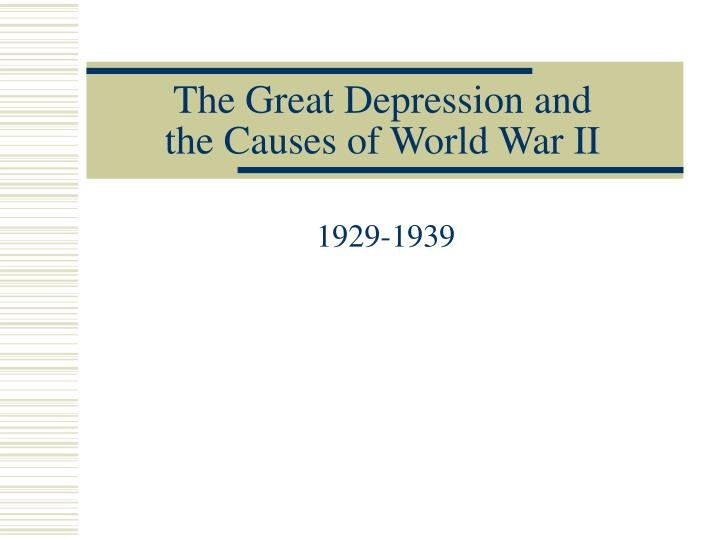the great depression and the causes of world war ii n.