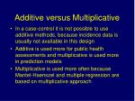 additive versus multiplicative1