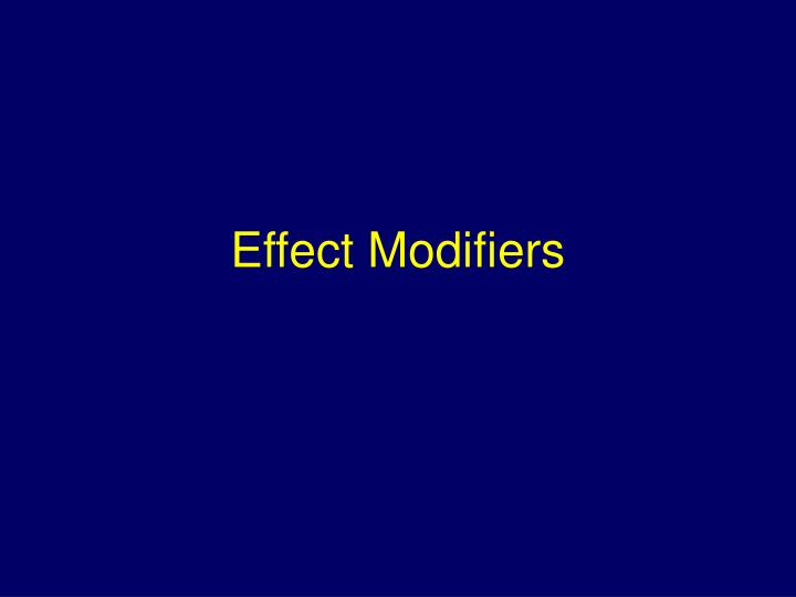 effect modifiers