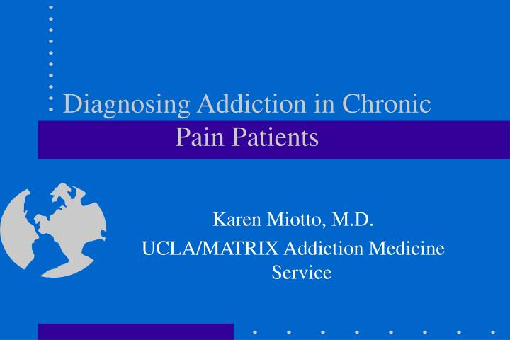 diagnosing addiction in chronic pain patients n.