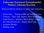 endoscopic transnasal transsphenoidal pituitary adenoma resection