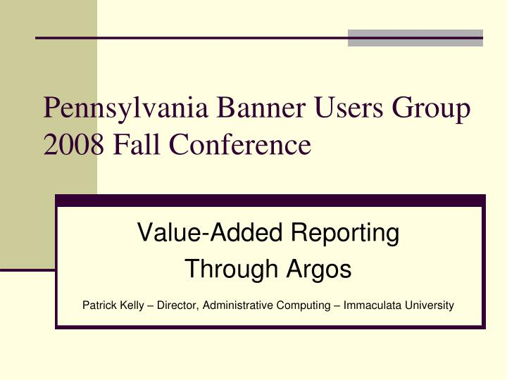 pennsylvania banner users group 2008 fall conference n.