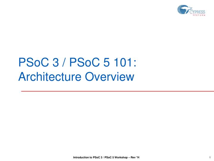 psoc 3 psoc 5 101 architecture overview n.