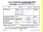 2 2 2 properties compendial apis example solubility of tb apis